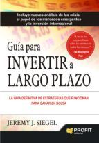 guía para invertir a largo plazo, jeremy j siegel